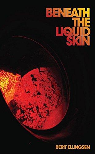 Beneath The Liquid Skin