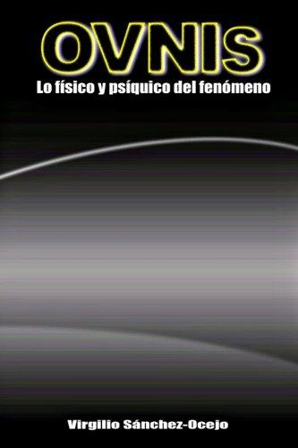 OVNIs: Lo fisico y psiquico del fenomeno (Spanish Edition) [Virgilio Sanchez-Ocejo] (Tapa Blanda)