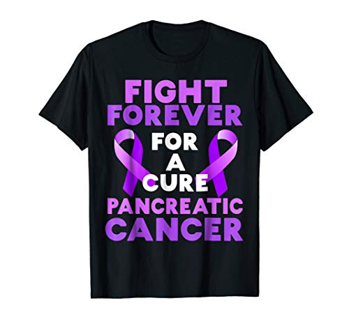 Fight Forever For A Cure Pancreatic Cancer T Shirt