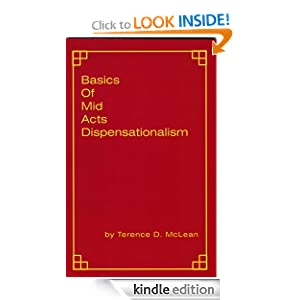 Basics of Mid Acts Dispensationalism Terence D. McLean