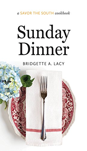 Sunday Dinner: a Savor the South cookbook (Savor the South Cookbooks)
