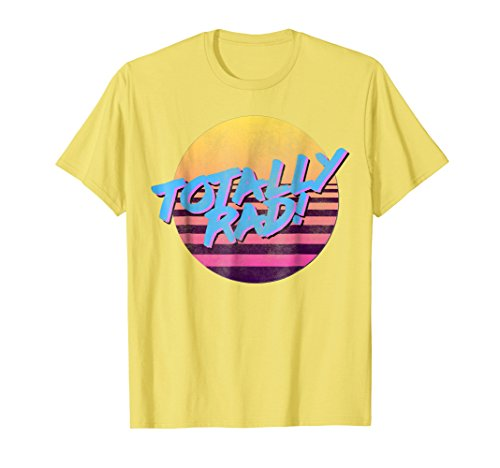 Totally Rad Shirt Throwback 80s Style - 80s Tee