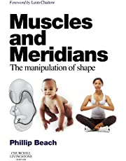 Muscles and Meridians: The Manipulation of Shape, 1e