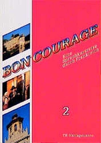 Bon Courage / Eine Sprachkursreise durch Frankreich: Bon Courage, Bd.2, Begleitbuch