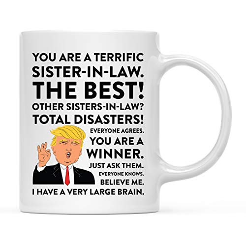 Andaz Press Funny President Donald Trump 11oz. Coffee Mug Gift, Terrific Sister-in-Law, 1-Pack, Hot Chocolate Christmas Birthday Drinking Cup Republican Political Satire for Family in Laws