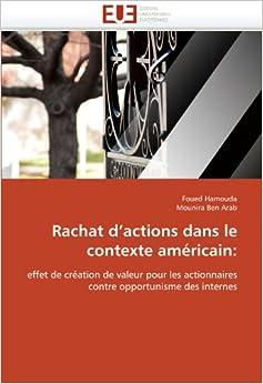 Book Rachat d'actions dans le contexte américain: effet de création de valeur pour les actionnaires contre opportunisme des internes (Omn.Univ.Europ.)