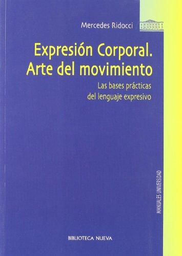 Descargar Libro Expresión Corporal. Arte Del Movimiento. Las Bases Prácticas Del Lenguaje Expresivo Mercedes Ridocci