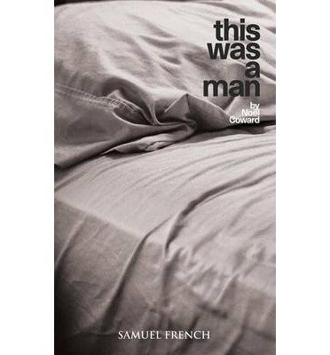 Download [(This Was a Man)] [Author: Sir Noel Coward] published on (July, 2014) PDF