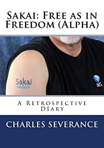 Sakai: Free as in Freedom (Alpha): A Retrospective Diary