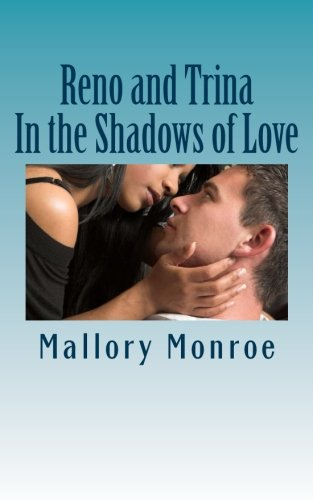 Reno and Trina: In the Shadows of Love (The Mob Boss Series) (Volume 12)