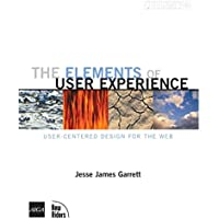 The Elements of User Experience: User-Centered Design for the Web (Voices (New Riders))