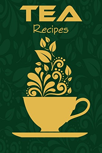 TEA RECIPES, green tea recipes, light tea recipes, tea and coffee recipes, tea cookbook : Light, Delicious & Easy To Made Tea Recipes. by [Jana, Amu]