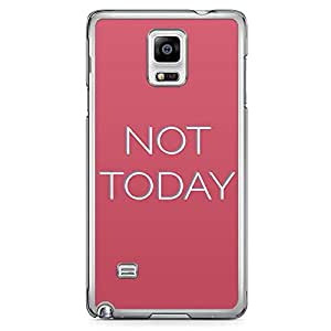 Samsung Note 4 Transparent Edge Phone Case Not Today Phone Case Motivation Phone Case Red 2D Note 4 Cover with Transparent Frame
