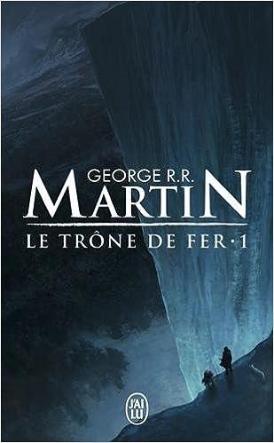 Trône de fer (le) (1) : Le trône de fer