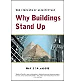 img - for BY Salvadori, Mario G. ( Author ) [{ Why Buildings Stand Up: The Strength of Architecture By Salvadori, Mario G. ( Author ) Feb - 17- 2002 ( Paperback ) } ] book / textbook / text book
