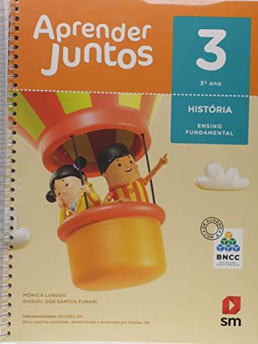 Aprender Juntos. História - 3º Ano - Base Nacional Comum Curricular
