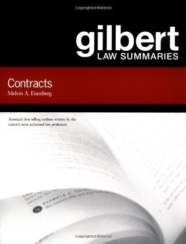 Gilbert Law Summaries on Contracts 14th edition by Melvin A. Eisenberg (2007) Paperback