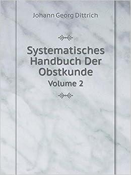Systematisches Handbuch Der Obstkunde Volume 2