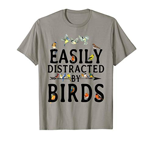 - EASILY DISTRACTED BY BIRDS T-SHIRT