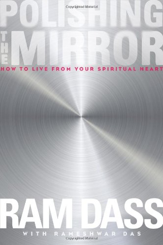 Polishing the Mirror: How to Live from Your Spiritual Heart by Sounds True