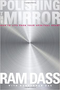 Polishing the Mirror: How to Live from Your Soul
