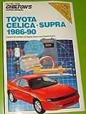 Chilton's Repair Manual: Toyota Celica Supra, 1986-90 : Covers All Models of Toyota Celica and Toyota Supra
