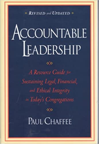 Download online Accountable Leadership: A Resource Guide for Sustaining Legal, Financial, and Ethical Integrity in Today's Congregations (Revised And Updated Edition) PDF