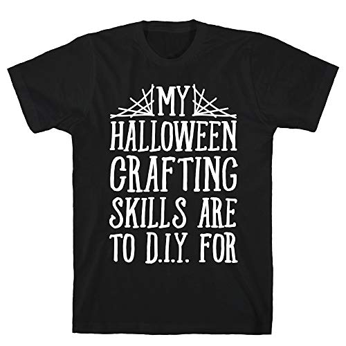 LookHUMAN My Halloween Crafting Skills are to D.I.Y. for Large Black Men's Cotton -
