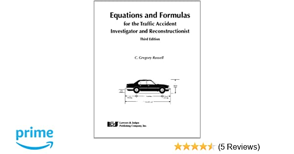 Equations and Formulas for the Traffic Accident Investigator and ...