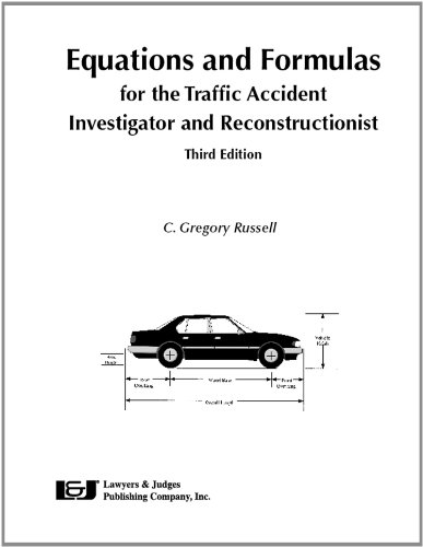 Equations And Formulas For The Traffic Accident Investigator And Reconstructionist  Third Edition