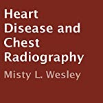 Heart Disease and Chest Radiography | Misty L. Wesley