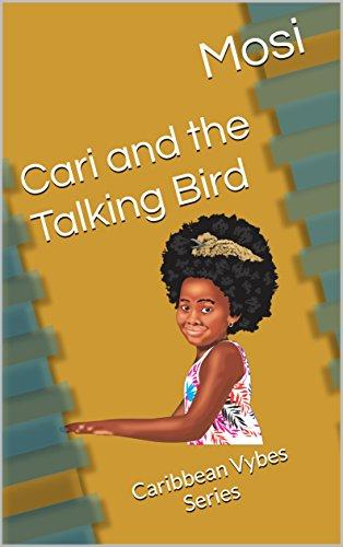 (Cari and the Talking Bird: Caribbean Vybes)