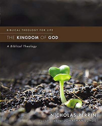 Pdf Bibles The Kingdom of God: A Biblical Theology (Biblical Theology for Life)