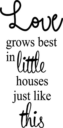 CreativeSignsnDesigns Love Grows Best in Little Houses.- Vinyl Decal (Black)