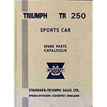 Triumph TR250 Sports Car: Spare Parts Catalogue and Engineering Assembly Manual