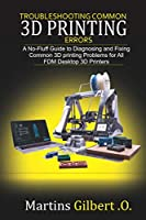Troubleshooting COMMON 3D PRINTING Errors Front Cover