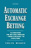 Automatic Exhange Betting, Colin Magee, 184344061X