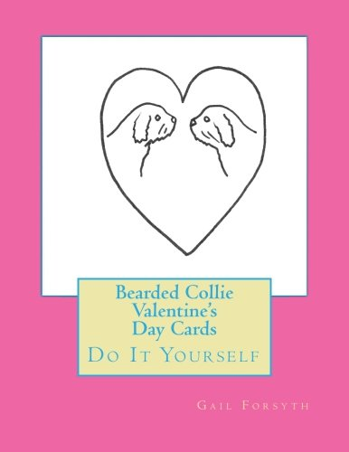 Bearded Collie Valentine's Day Cards: Do It Yourself