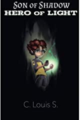 Son of Shadow Hero of Light by C. Louis S. (2014-11-26) Paperback