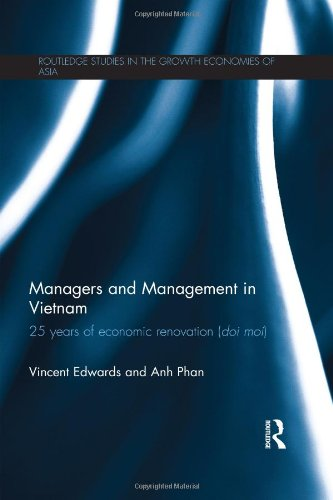 Managers and Management in Vietnam: 25 Years of Economic Renovation (Doi moi) (Routledge Studies in the Growth Economies of Asia) by Brand: Routledge