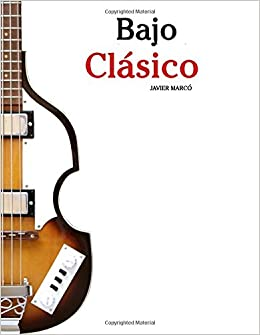 Bajo Clásico: Piezas fáciles de Bach, Mozart, Beethoven y otros compositores en Partitura y Tablatura: Amazon.es: Javier Marcó: Libros