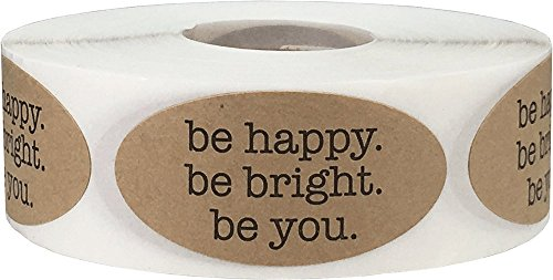 Be Happy Be Bright Be You Motivational Saying Labels Natural Kraft 1 x 2 Inch Oval 500 Total Stickers