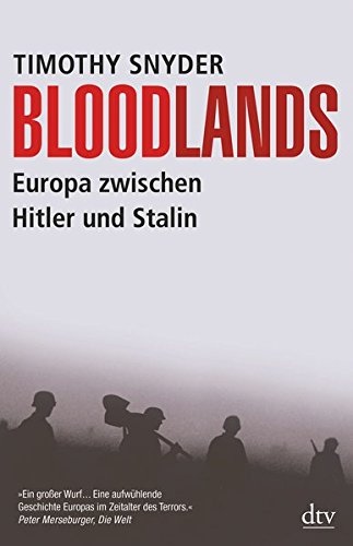 Bloodlands: Europa zwischen Hitler und Stalin Taschenbuch – 1. März 2013 Timothy Snyder Martin Richter dtv Verlagsgesellschaft 3423347562