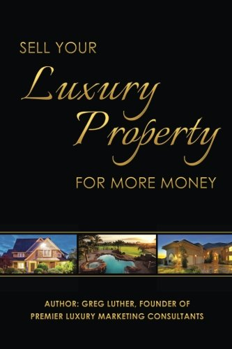 Sell Your Luxury Property For More Money ebook