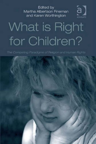 Download What Is Right for Children?: The Competing Paradigms of Religion and Human Rights Pdf