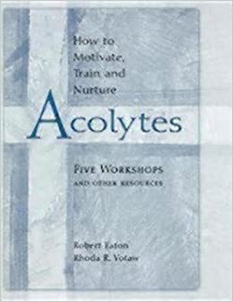 Book How to Motivate, Train and Nurture Acolytes large type edition by Eaton, Robert, Votaw, Rhoda R., Rhoda R. Votaw (2001)