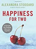 Happiness for Two, Alexandra Stoddard, 0061435635