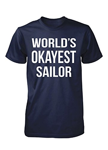 World's Okayest Sailor. Father's Day Gift - Unisex Tshirt