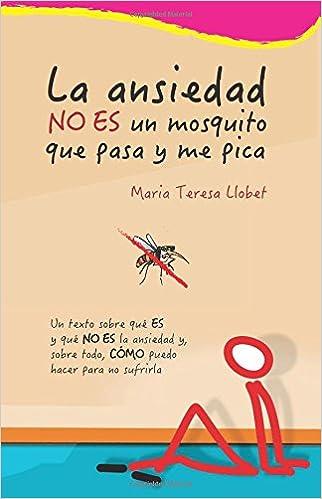 La ansiedad NO ES un mosquito que pasa y me pica: https://amzn.to/2PMEzkJ