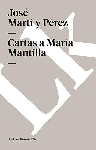 Cartas a Maria Mantilla (Memoria) (Spanish Edition) [Jose Marti y Perez] (Tapa Blanda)